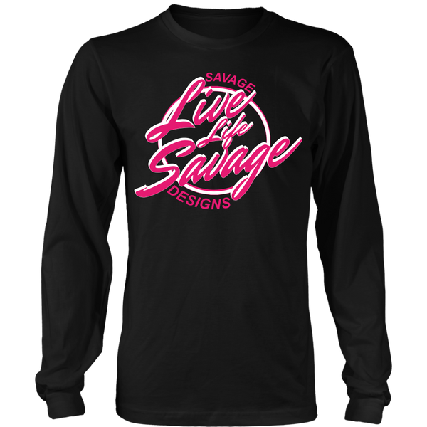 Savage Designs Live Life Savage Calligraphy Hot Pink/White Long Sleeve- 7 Colors