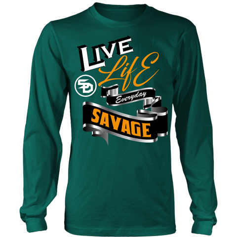 Live Life Everyday Savage White/Black/Gold/Silver Long Sleeve- 8 Colors