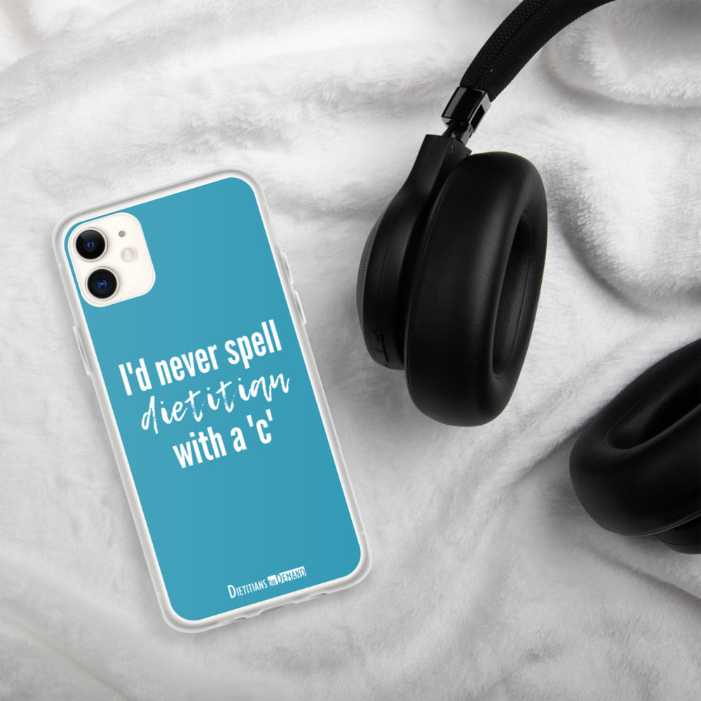 I'd Never Spell Dietitian with a 'C' Blue iPhone Case