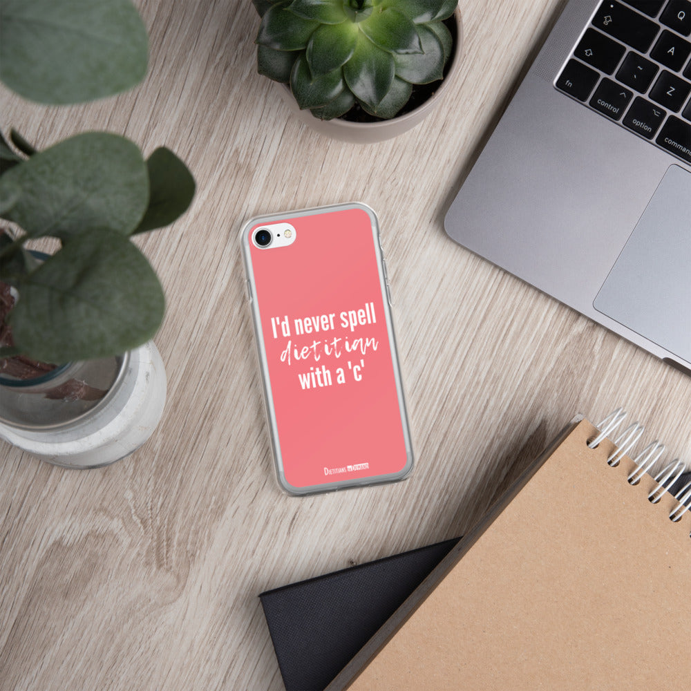I'd Never Spell Dietitian with a 'C' Pink iPhone Case