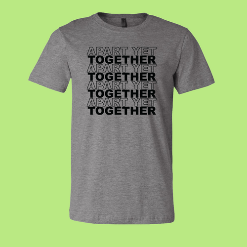 Apart Yet Together (Grey T-Shirt)