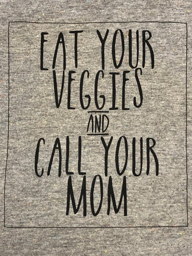 Eat Your Veggies and Call Your Mom (Gray Scoop Neck)
