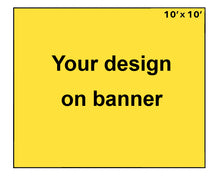 Load image into Gallery viewer, 10' X 10' Banner