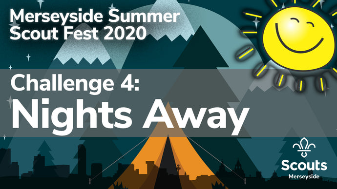 Summer Scout Fest 2020: Challenge 4! Nights Away