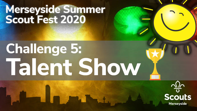 Summer Scout Fest 2020: Challenge 5! Talent Show