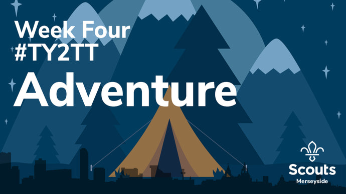 Week Four TY2TT: Adventure activities for Beavers and Cubs