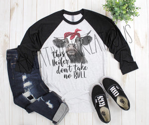 This heifer don't take no bull raglan