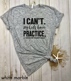 I can't my kids have practice