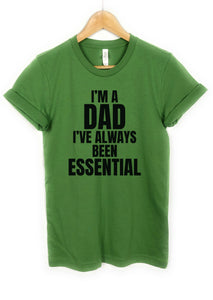 I'm a dad I have always been Essential