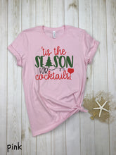 Load image into Gallery viewer, Tis the season for cocktail Tee