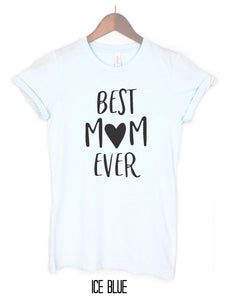 Best Mom Ever Shirt
