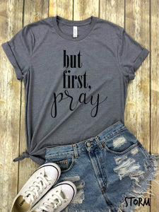 But First Pray