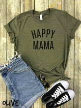 Load image into Gallery viewer, Happy Mama Shirt