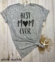 Load image into Gallery viewer, Best Mom Ever Shirt