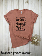 Load image into Gallery viewer, World's Okayest mom (with hearts) Shirt