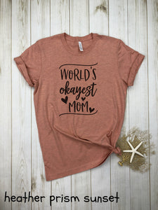 World's Okayest mom (with hearts) Shirt