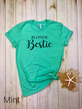 Load image into Gallery viewer, Blonde Bestie Shirt
