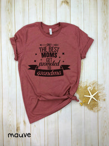 Only the best mom gets promoted to grandma Shirt