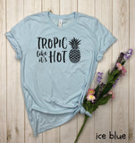Tropic like its Hot Shirt