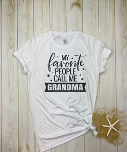 MY FAVORITE PEOPLE CALL ME GRANDMA WHITE TEE