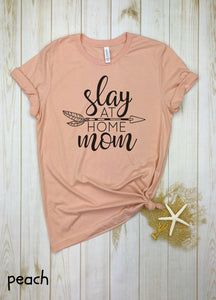Slay At Home Mom Shirt