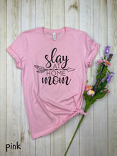 Load image into Gallery viewer, Slay At Home Mom Shirt