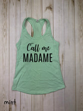 Load image into Gallery viewer, Call me Madame Racerback Tank