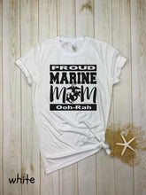 Load image into Gallery viewer, Proud Marine Mom (ooh-rah) Shirt