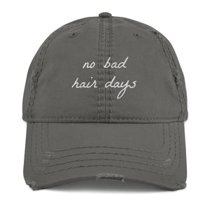 No bad hair days Distressed Dad Hat