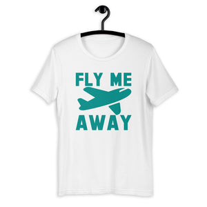 Fly Me Away T-Shirt, Wanderlust, Vacay Mode