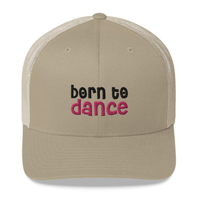 Born to Dance Trucker hat