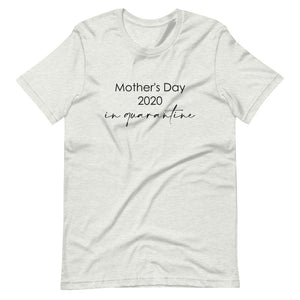 Mother's day 2020 in quarantine T-Shirt