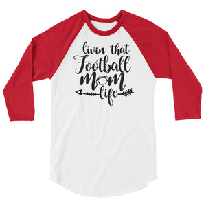 Living that football mom life, 3/4 sleeve raglan shirt