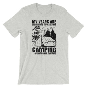 My years are divided into two seasons camping and waiting for camping