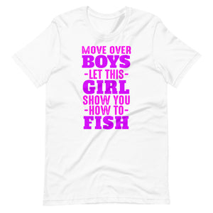 Move over let this girl show you how to fish Unisex T-Shirt