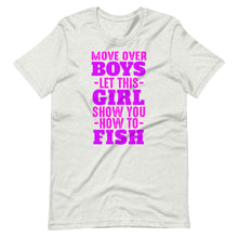 Load image into Gallery viewer, Move over let this girl show you how to fish Unisex T-Shirt