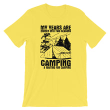 Load image into Gallery viewer, My years are divided into two seasons camping and waiting for camping
