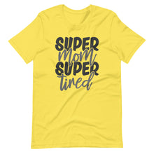 Load image into Gallery viewer, Super Mom super tired Unisex T-Shirt