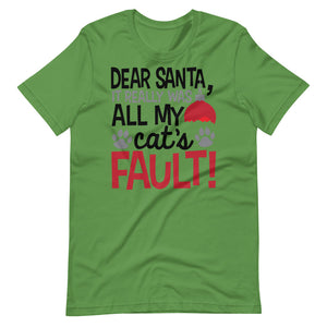 Cat Funny Dear Santa It Really was All my Cat's Fault Unisex T-Shirt