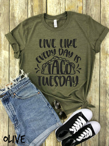 Live Like Everyday is taco tuesday
