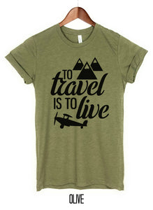 To Travel is To Live w/ plane