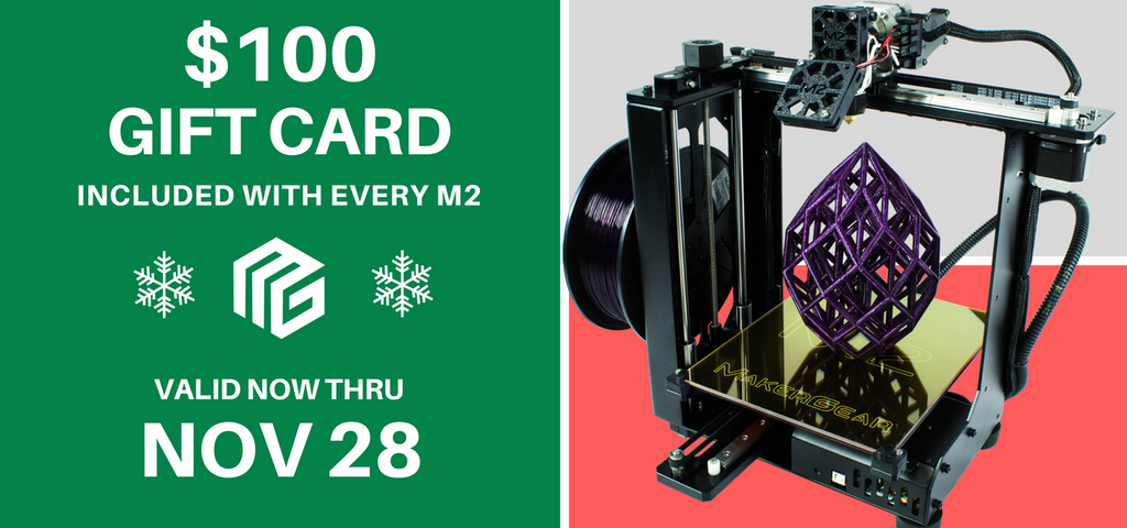 MakerGear M2 desktop 3D printer - Black Friday / Small Business Saturday / Cyber Monday / Holiday sale special offer - Save $100 / Get $100 in free gear included with the purchase of your MakerGear M2 3D printer.