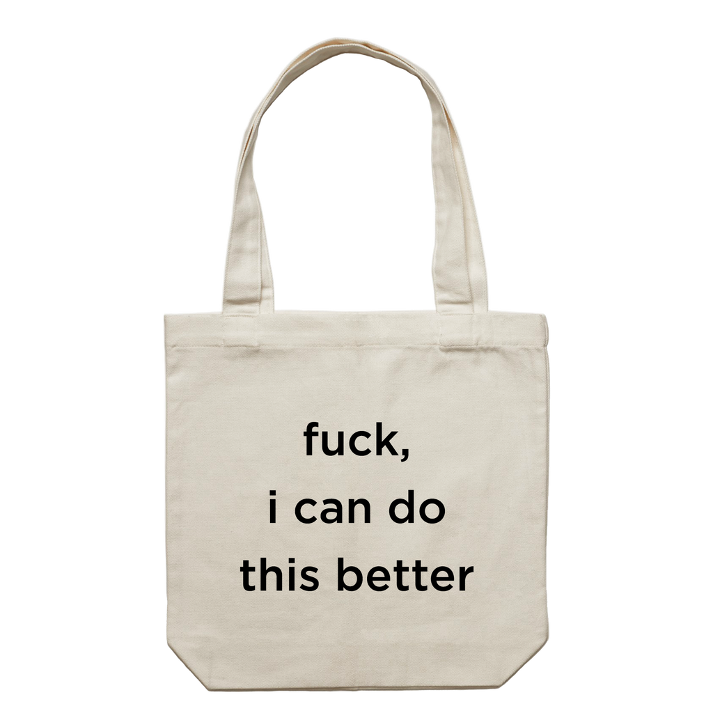 fuck, i can do this better   43 X 43 CM Tote Bag in Cream by Buff Diss
