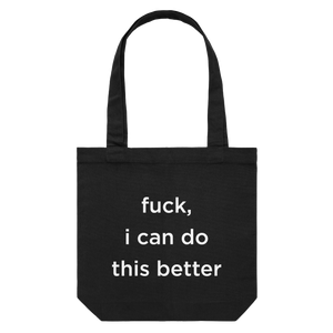 fuck, i can do this better   43 X 43 CM Tote Bag in Black by Buff Diss