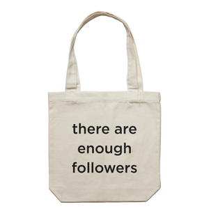 there are enough followers   43 X 43 CM Tote Bag in Cream by Raymond Tan