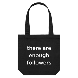 there are enough followers   43 X 43 CM Tote Bag in Black by Raymond Tan