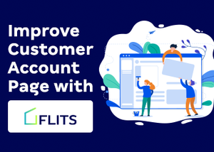 How Flits is improving your Shopify customer account