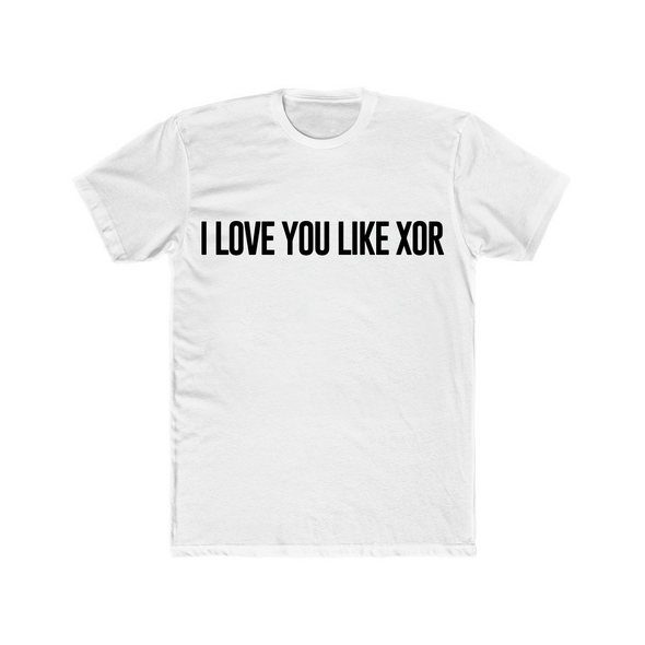 I Love You Like XOR Unisex Tee