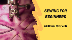 Sewing for Beginners - Sewing Curves