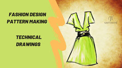 Fashion Design : Pattern making - Technical Drawings